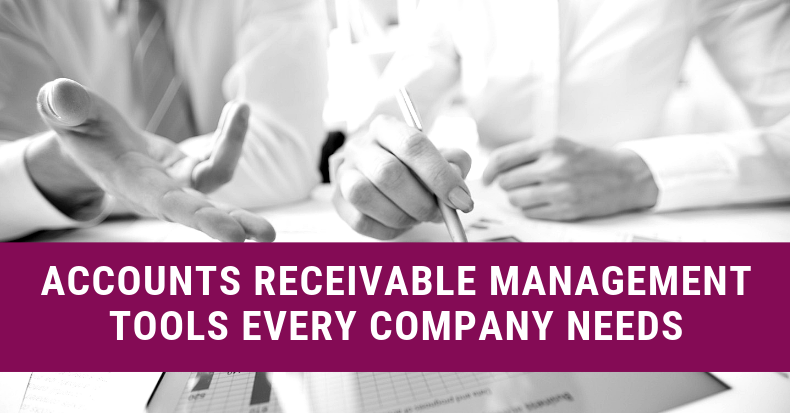 Accounts Receivable Management Tools Every Company Needs (1)
